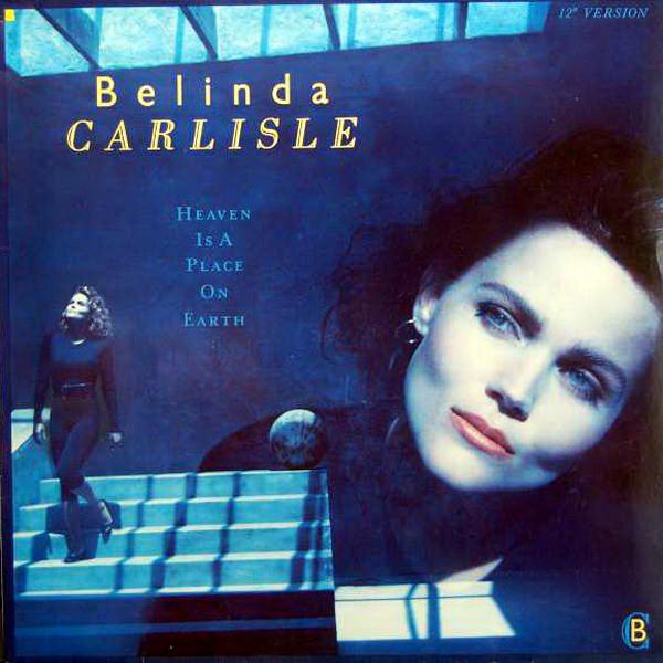 HEAVEN IS A PLACE ON EARTH – BELINDA CARLISLE 1987