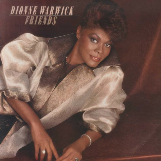 THATS WHAT FRIENDS ARE FOR – DIONNE WARWICK 1985