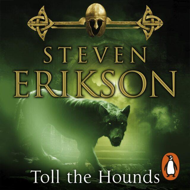 Toll the Hounds Steven Erikson Malazan Series
